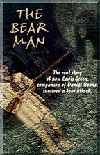 The Bear Man: The Real Story of How Lewis Green, companion of Daniel Boone, survived a bear attack cover